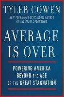 Average is over : powering America beyond the age of the great stagnation