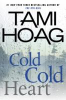 Cold Cold Heart by Hoag, Tami © 2015 (Added: 1/13/15)