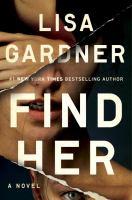 Find Her : A Novel by Gardner, Lisa © 2016 (Added: 2/9/16)