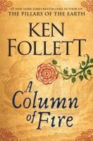 A Column Of Fire by Follett, Ken © 2017 (Added: 9/12/17)