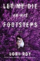 Let Me Die In His Footsteps by Roy, Lori © 2015 (Added: 7/17/15)