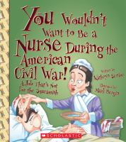 You Wouldn't Want to Be A Nurse During the American Civil War