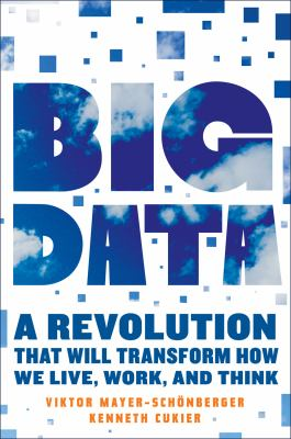 Cover image for Big data : a revolution that will transform how we live, work, and think