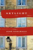 Skylight by Saramago, Josâe © 2014 (Added: 1/7/15)