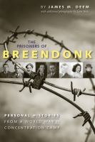 The Prisoners Of Breendonk : Personal Histories From A World War Ii Concentration Camp by Deem, James M. © 2015 (Added: 4/20/16)