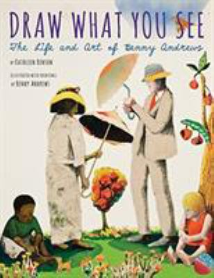 Draw What You See by Kathleen Benson; Benny Andrews (Illust)