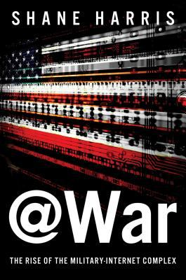 cover of @war: The Rise of the Military Internet Complex