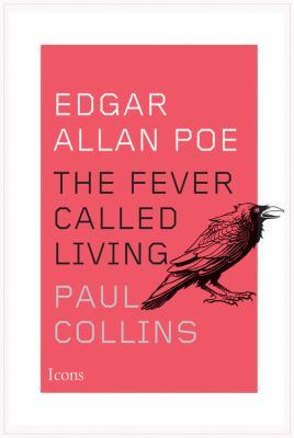 Edgar Allan Poe : the fever called living