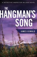 The Hangman's Song : A Detective Inspector Mclean Novel by Oswald, James © 2015 (Added: 4/7/15)