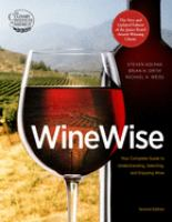 Winewise : Your Complete Guide To Understanding, Selecting, And Enjoying Wine by Kolpan, Steven © 2014 (Added: 2/19/15)