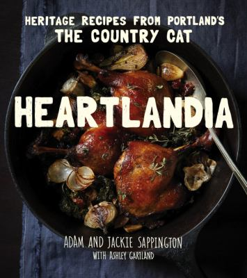 cover of Heartlandia : heritage recipes from Portland's the Country Cat