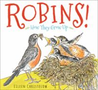 Robins++how+they+grow+up by Christelow, Eileen © 2017 (Added: 2/15/17)