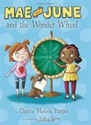 cover of Mae and June and the Wonder Wheel