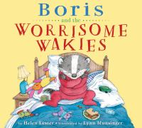 Boris+and+the+worrisome+wakies by Lester, Helen © 2017 (Added: 3/13/17)