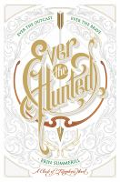Ever The Hunted : Ever The Outcast, Ever The Brave by Summerill, Erin © 2016 (Added: 2/9/17)