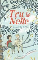 Tru+and+nelle++a+novel by Neri, Greg © 2016 (Added: 8/18/16)