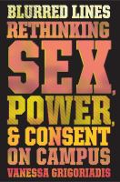 Cover art for Blurred Lines Rethinking Sex, Power and Content on Campus