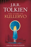The Story Of Kullervo by Tolkien, J. R. R. (John Ronald Reuel) © 2016 (Added: 5/9/16)