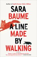 A Line Made By Walking by Baume, Sara © 2017 (Added: 4/18/17)