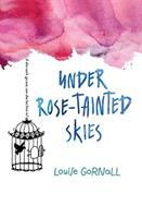 Under Rose-tainted Skies by Gornall, Louise © 2017 (Added: 9/15/17)