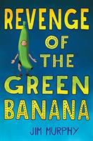 Revenge+of+the+green+banana by Murphy, Jim © 2017 (Added: 2/16/17)