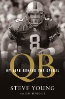 Qb : My Life Behind The Spiral by Young, Steve © 2016 (Added: 10/14/16)