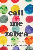 Call Me Zebra by Van der Vliet Oloomi, Azareen © 2018 (Added: 2/7/18)