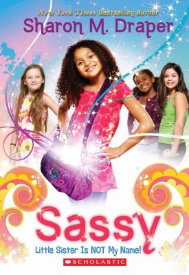 Cover image for Sassy : Little Sister is not my name!