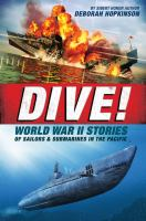 Dive! : World War II stories of sailors & submarines in the Pacific