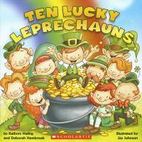 Ten+lucky+leprechauns by Heling, Kathryn © 2012 (Added: 2/2/16)