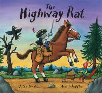 The+highway+rat by Donaldson, Julia © 2013 (Added: 1/31/19)
