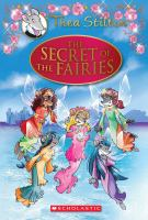 Thea+stilton+the+secret+of+the+fairies by Stilton, Thea © 2013 (Added: 12/6/16)