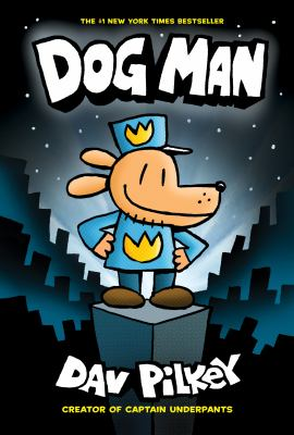 Dog Man, by Dav Pilkey