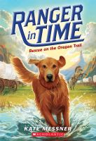 Rescue+on+the+oregon+trail by Messner, Kate © 2015 (Added: 4/11/16)