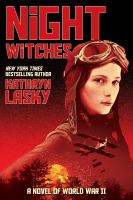 Night+witches++a+novel+of+world+war+ii by Lasky, Kathryn © 2017 (Added: 2/28/18)