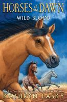 Wild+blood by Lasky, Kathryn © 2016 (Added: 1/27/16)