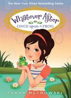 Once+upon+a+frog by Mlynowski, Sarah © 2016 (Added: 11/27/18)