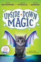 Upside-down+magic by Mlynowski, Sarah © 2015 (Added: 7/14/16)