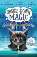 Upside+down+magic++sticks++stones by Mlynowski, Sarah © 2016 (Added: 7/8/16)