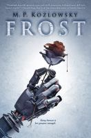 Frost by Kozlowsky, M. P. © 2016 (Added: 10/14/16)