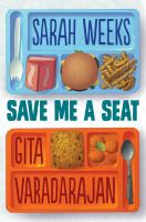 Save+me+a+seat by Weeks, Sarah © 2016 (Added: 7/26/16)
