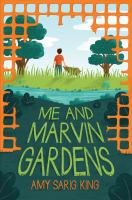 Me+and+marvin+gardens by King, A. S. (Amy Sarig) © 2017 (Added: 2/17/17)