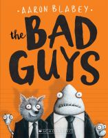 The+bad+guys by Blabey, Aaron © 2017 (Added: 9/25/18)