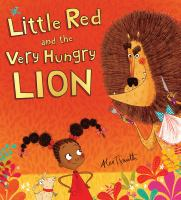 Little+red+and+the+very+hungry+lion by Smith, Alex T. © 2016 (Added: 9/22/16)