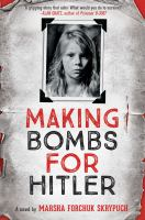 Making+bombs+for+hitler++a+novel by Skrypuch, Marsha Forchuk © 2017 (Added: 2/28/18)