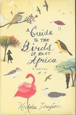 Details about A guide to the birds of East Africa : a novel