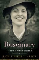 Cover of Rosemary The Hidden Kennedy Daughter