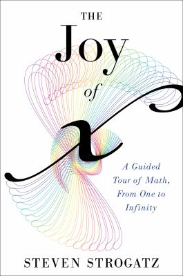 cover photo: The Joy of X: A Guided Tour of Math, from One to Infinity