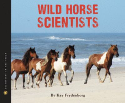 Cover image for The wild horse scientists