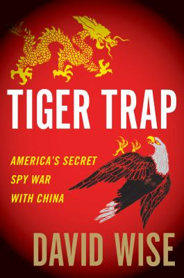 Details about Tiger trap : America's secret spy war with China